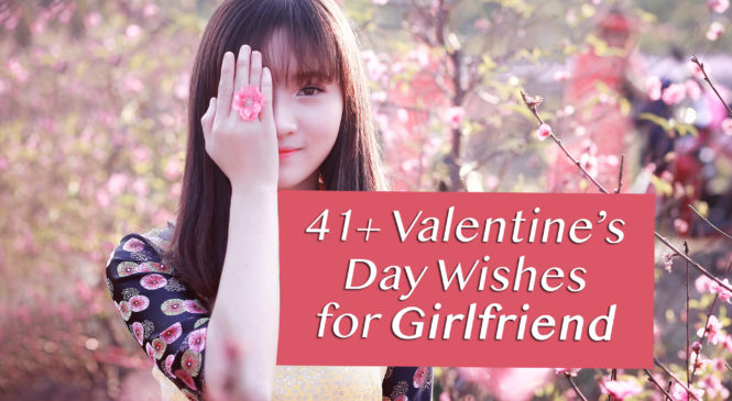 41 Best Valentine's Day 2018 Wishes & Cards For Girlfriend